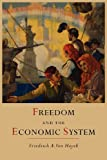 Freedom and the Economic System, F. A. Hayek, 161427293X