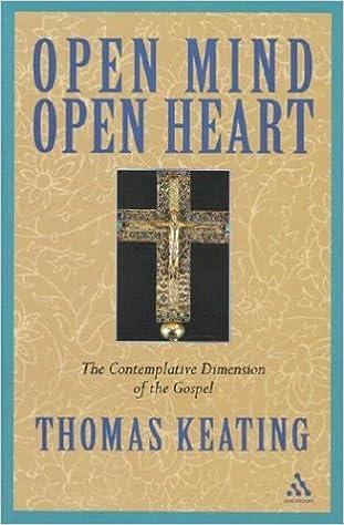 Open Mind, Open Heart: Contemplative Dimension of the Gospel: The Contemplative Dimension of the Gospel