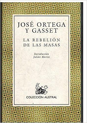 Rebelion de las masas, la (Nuevo Austral): Amazon.es: Ortega Y ...