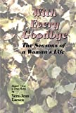 img - for With Every Goodbye: The Seasons Of A Woman's Life book / textbook / text book