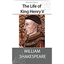 The Life of King Henry V (Illustrated)
