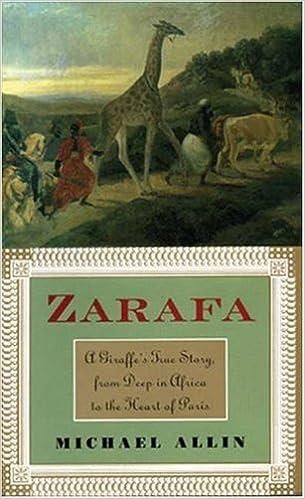 Book Zarafa: A Giraffe's True Story, from Deep in Africa to the Heart of Paris