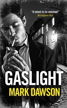 Gaslight (A Soho Noir Thriller) by [Dawson, Mark]