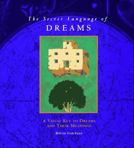 The Secret Language of Dreams: A Visual Key to Dreams and Their Meanings by Chronicle Books