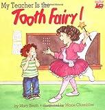 My Teacher Is the Tooth Fairy, Mary Smith, 0816741263