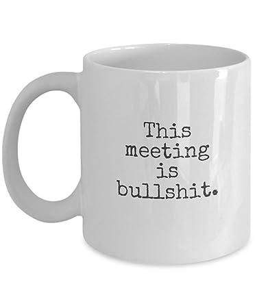office coffee mugs. Office Coffee Mug 11oz - This Meeting Is Bullshit Funny Mugs T