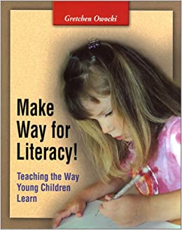Book Make Way for Literacy! Teaching the Way Young Children Learn