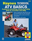 ATV Basics, Haynes Publications Staff and John Haynes, 1563921472