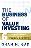 img - for The Business of Value Investing: Six Essential Elements to Buying Companies Like Warren Buffett by Gad, Sham M. (October 19, 2009) Hardcover book / textbook / text book