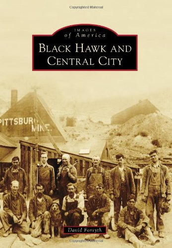 Black Hawk and Central City (Images of America)