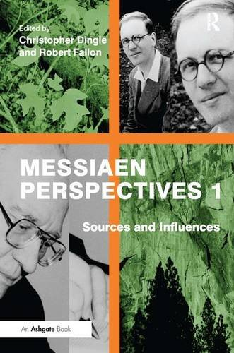 Messiaen Perspectives 1: Sources and Influences