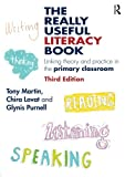 The Really Useful Literacy Book: Linking theory and practice in the primary classroom