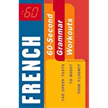 60-Second French Grammar Workout: 140 Speed Tests to Boost Your Fluency (60-Second . . . Workouts)