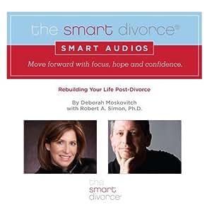 The Smart Divorce Audios: Rebuilding Your Life Post-Divorce