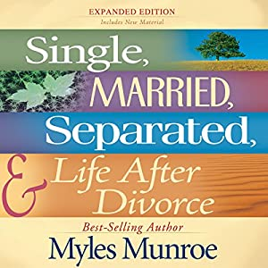 Single, Married, Separated and Life after Divorce Audiobook