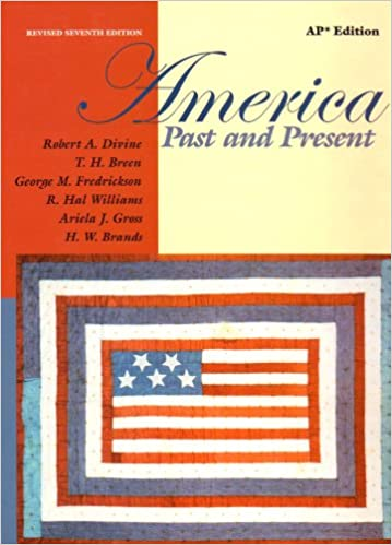America past and present: ap edition by divine, robert a. ; breen.