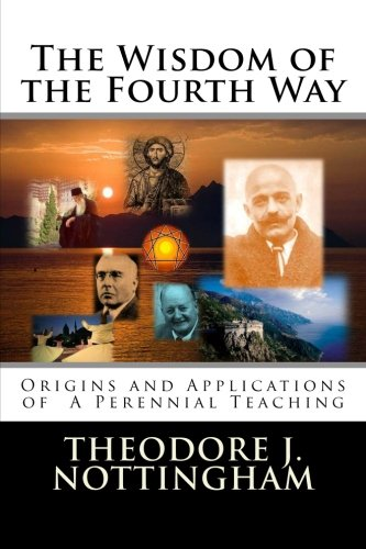 Read Online The Wisdom of the Fourth Way: Origins and Applications of  A Perennial Teaching ebook