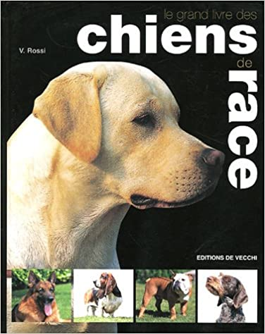 Livres gratuits en ligne Le grand livre des chiens de race pdf