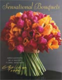Sensational Bouquets by Christian Tortu, Corine Delahaye, 0810957310
