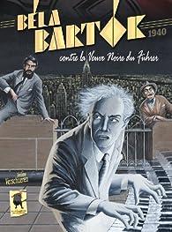 Béla Bartok contre la Veuve Noire du Führer (fascicule No. 1 / 1940) par Jérôme Verschueren