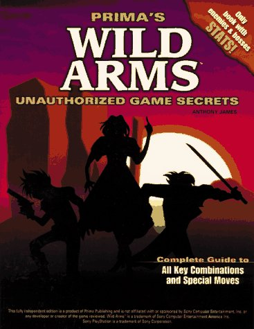 Wild Arms: Unauthorized Game Secrets (Secrets of the Games (Wild Arms Strategy Guide)