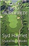 GOLF PRO MURDERED!: Syd Harriet