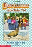 Baby-Sitters Little Sister #24: Karen's School Trip