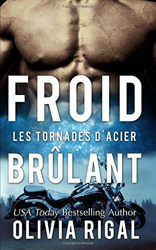 Read Online Froid brûlant (Les Tornades d'Acier) (Volume 2) (French Edition) PDF