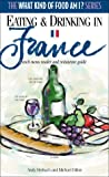 Eating and Drinking in France: French Menu Reader and Restaurant Guide (What Kind of Food Am I? Series)
