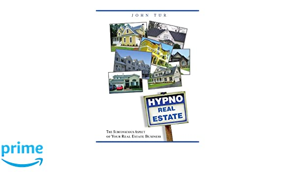 HypnoRealEstate : The Subconscious Aspect of Your Real Estate Business