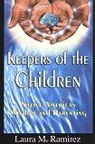 Keepers of the Children, Laura M. Ramirez, 0974866105