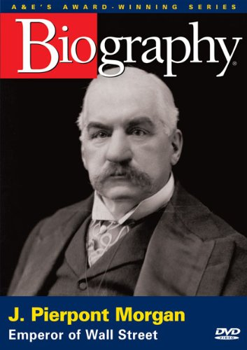 biography-j-pierpont-morgan-emperor-of-wall-street