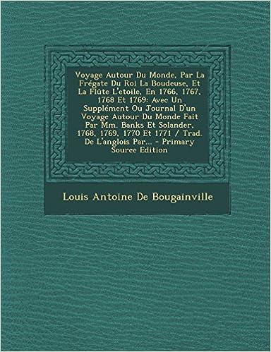 Book Voyage Autour Du Monde, Par La Frégate Du Roi La Boudeuse, Et La Flûte L'etoile, En 1766, 1767, 1768 Et 1769: Avec Un Supplément Ou Journal D'un ... 1770 Et 1771 / Trad. De L'anglois Par...