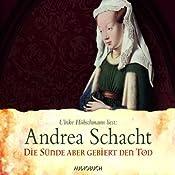 Die Sünde aber gebiert den Tod (Die Begine Almut Bossart) | Andrea Schacht