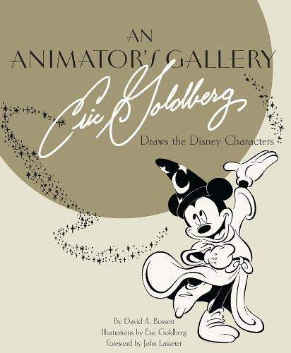 y: Eric Goldberg Draws the Disney Characters (Disney Editions Deluxe) ()