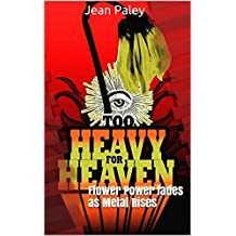 Too Heavy For Heaven: Flower Power fades as Metal Rises