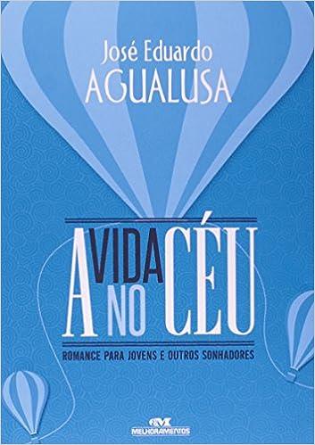 A Vida no Céu (Em Portuguese do Brasil): José Eduardo Agualusa: 9788506077924: Amazon.com: Books
