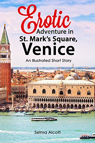 Erotic Adventure in St. Mark's Square, Venice: An Illustrated Explicit Short (Venice Masks Story)