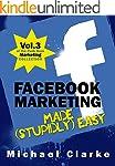 Facebook Marketing Made (Stupidly) Ea...
