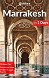 Marrakesh in 3 Days (Travel Guide 2018)