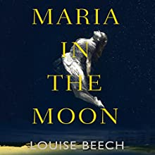 Maria in the Moon Audiobook by Louise Beech Narrated by Prendergast Colleen