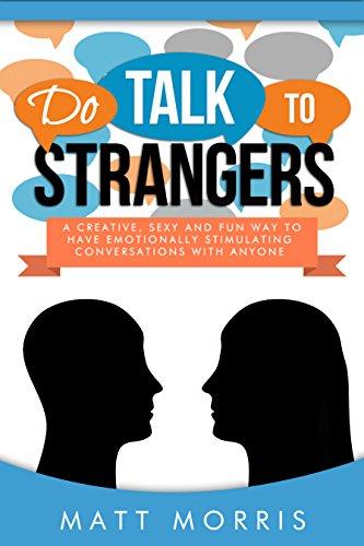 Talk to sexy strangers