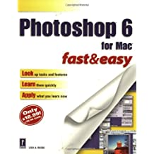 Photoshop 6 for Mac Fast & Easy (Fast & Easy)