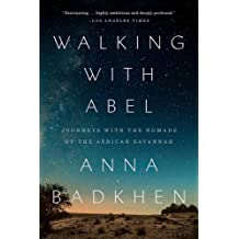 Walking with Abel: Journeys with the Nomads of the African Savannah