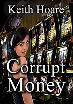 Corrupt Money by [Hoare, Keith]