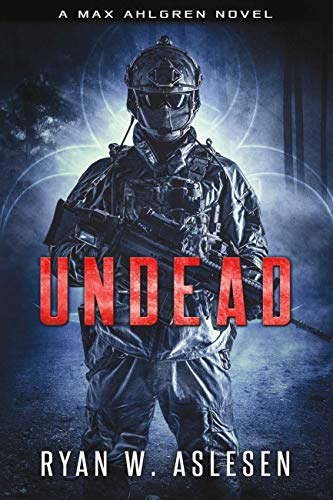 Undead: A Max Ahlgren Novel (Crucible Book 2) by [Aslesen, Ryan W.]
