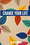 Change Your Life Guided Journal: A Journal for Self-Exploration and Discovery