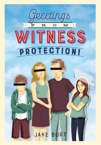 Greetings from Witness Protection! by [Burt, Jake]