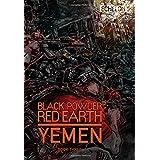 Black Powder Red Earth Yemen [ Book Three ]