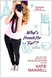 "What's French for ""Ew""? by Katie Maxwell front cover"